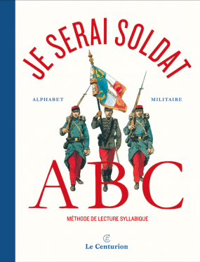 Je serai soldat - Alphabet militaire