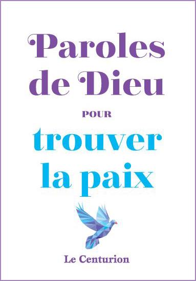Connu Paroles de Dieu pour trouver la paix | Éditions Le centurion ZF89