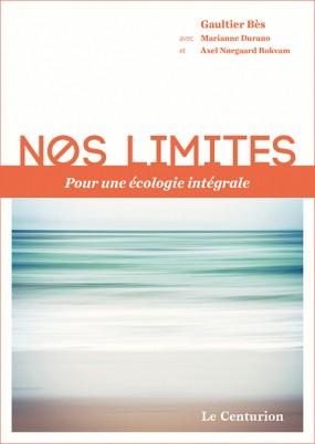 Nos limites - pour une écologie intégrale